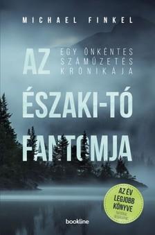 Michael Finkel - Az Északi-tó fantomja - Egy önkéntes száműzetés krónikája [eKönyv: epub, mobi]