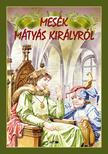 Mesék Mátyás királyról 2.kiad.