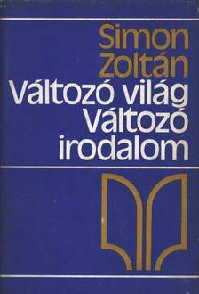 Simon Zoltán - Változó világ változó irodalom [antikvár]