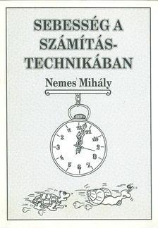 Nemes Mihály - Sebesség a számítástechnikában [antikvár]