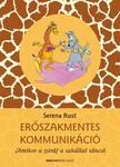 Serena Rust - Erőszakmentes kommunikáció -Amikor a zsiráf a sakállal táncol átdolg. kiad.