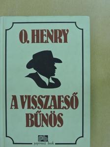 O. Henry - A visszaeső bűnös [antikvár]