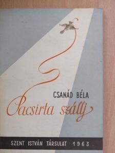 Csanád Béla - Pacsirta szállj [antikvár]