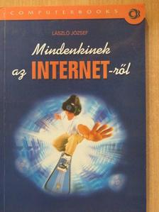 László József - Mindenkinek az Internet-ről [antikvár]