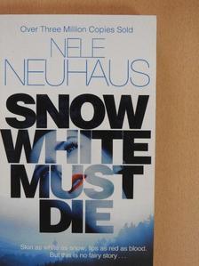 Nele Neuhaus - Snow White Must Die [antikvár]