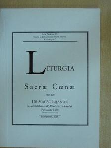 Fekete Csaba - Liturgia Sacrae Caenae [antikvár]