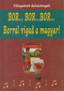 Szabó András - Bor... bor... bor... [antikvár]
