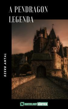 Szerb Antal - A Pendragon-legenda [eKönyv: epub, mobi]