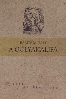 Babits Mihály - A GÓLYAKALIFA - OSIRIS DIÁKKÖNYVTÁR