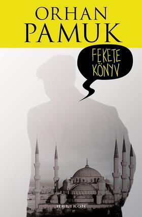 Orhan Pamuk - Fekete könyv