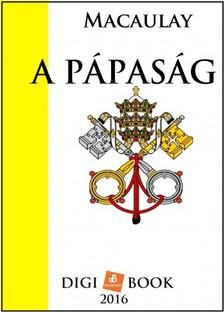 MACAULAY - A pápaság [eKönyv: epub, mobi]