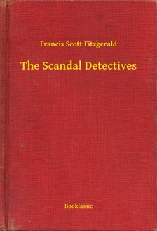 F. Scott Fitzgerald - The Scandal Detectives [eKönyv: epub, mobi]