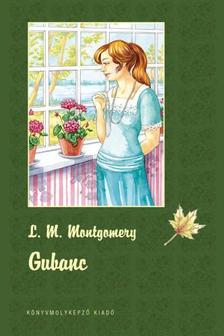 Lucy Maud Montgomery - Gubanc - KÖTÖTT