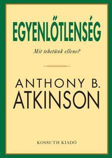 Anthony B. Atkinson - EGYENLŐTLENSÉG