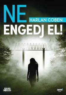 Harlan Coben - Ne engedj el!