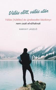 László Hanvay - Válás előtt, válás után [eKönyv: epub, mobi]