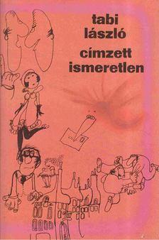 Tabi László - Címzett ismeretlen [antikvár]
