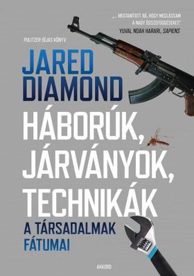 Jared Diamond - Háborúk, járványok, technikák - A társadalmak fátumai