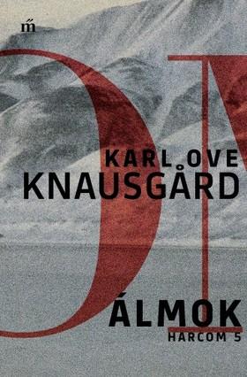 Karl Ove Knausgård - Álmok - Harcom 5. [eKönyv: epub, mobi]