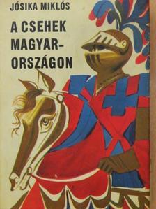 Jósika Miklós - A csehek Magyarországon [antikvár]