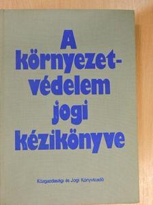 Dr. Kilényi Géza - A környezetvédelem jogi kézikönyve [antikvár]