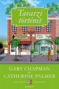 Gary Chapman - Catherine Palmer - Tavaszi történet