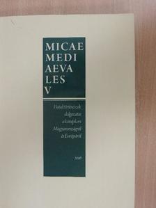 Benei Bernadett - Micae Mediaevales V. [antikvár]