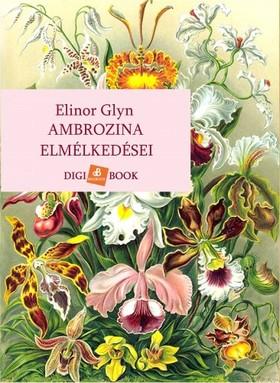 Elinor Glyn - Ambrozina elmélkedései [eKönyv: epub, mobi]