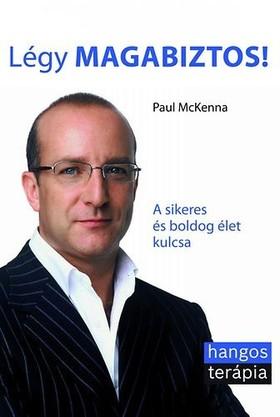 Paul McKenna - Légy magabiztos! - A sikeres és boldog élet kulcsa  [eKönyv: epub, mobi]