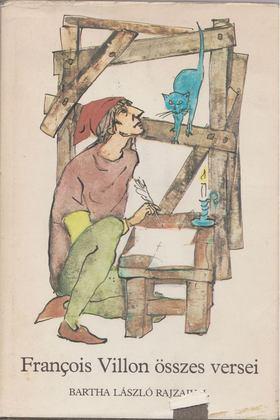 Villon Books Kft. - Francois Villon összes versei [antikvár]