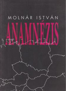 Molnár István - Anamnézis [antikvár]