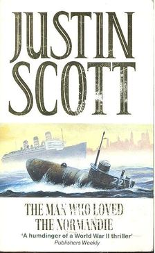 Justin Scott - The Man Who Loved the Normandie [antikvár]