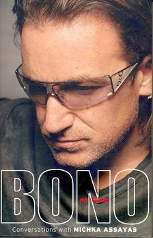 BONO, ASSAYAS, MICHKA - Bono on Bono [antikvár]
