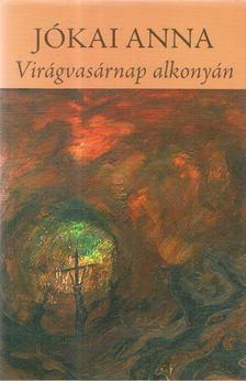 Jókai Anna - Virágvasárnap alkonyán [antikvár]