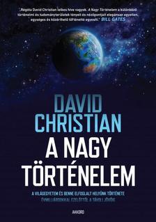 David Christian - A nagy történelem
