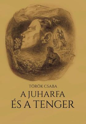 Török Csaba - A juharfa és a tenger