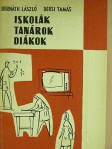 Bernáth László - Iskolák, tanárok, diákok [antikvár]