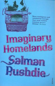 Salman Rushdie - Imaginary Homelands [antikvár]