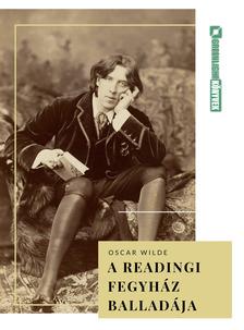 Oscar Wilde - A readingi fegyház balladája [eKönyv: epub, mobi]