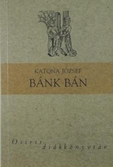 Katona József - Bánk Bán - Osiris diákkönyvtár