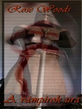 Rose Woods - A vámpírok ura [eKönyv: pdf, epub, mobi]