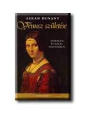 Sarah Dunant - Vénusz születése - Szerelem és halál Firenzében