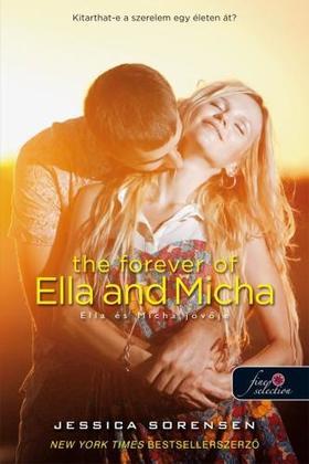 Jessica Sorensen - The Forever of Ella and Micha - Ella és Micha jövője (A titok 2.)