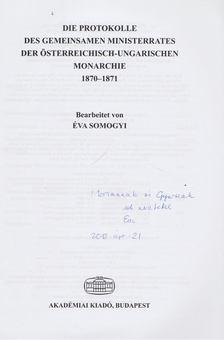 SOMOGYI ÉVA - Die Protokolle des gemeinsamen Ministerrates der österreichisch-ungarischen Monarchie I/2 (dedikált) [antikvár]
