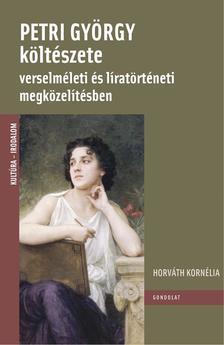 Horváth Kornélia - Petri György költészete verselméleti és líratörténeti megközelítésben