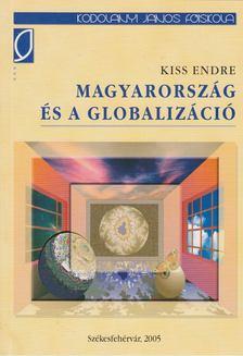 Kiss Endre - Magyarország és a globalizáció [antikvár]
