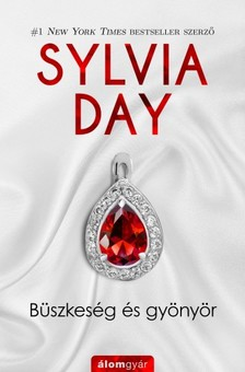 Sylvia Day - Büszkeség és gyönyör [eKönyv: epub, mobi]