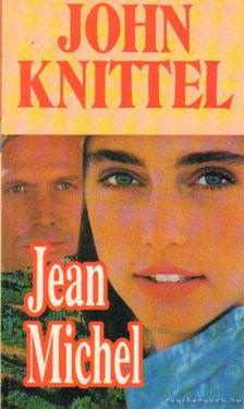 John Knittel - Jean Michel [antikvár]