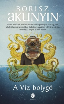 Borisz Akunyin - A Víz bolygó [eKönyv: epub, mobi]