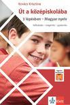 Kovács Krisztina - Út a középiskolába 3 lépésben - Magyar nyelv + Applikáció